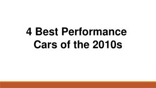 4 Best Performance Cars of the 2010s
