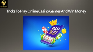 Tricks To Play Online Casino Games And Win Money