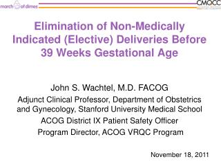 Elimination of Non-Medically Indicated Elective Deliveries Before 39 Weeks Gestational Age