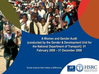 A Women and Gender Audit (conducted by the Gender & Development Unit for the National Department of Transport): 01 F
