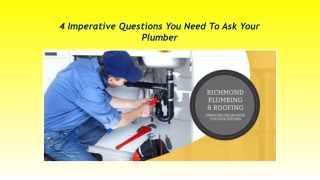 4 imperative questions you need to ask your plumber - Richmond Plumbing & Roofing