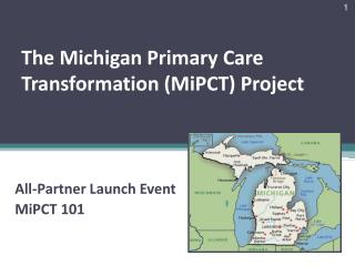 The Michigan Primary Care Transformation MiPCT Project