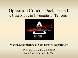 Operation Condor Declassified:  A Case Study in International Terrorism