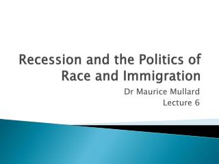 Recession and the Politics of Race and Immigration
