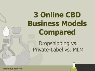 3 Online CBD Business Models Compared