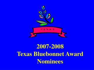 2007-2008 Texas Bluebonnet Award Nominees