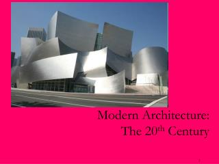 Modern Architecture: The 20th Century