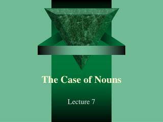 The Case of Nouns