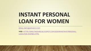 INSTANT PERSONAL LOAN FOR WOMEN ?