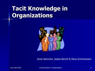 Tacit Knowledge in Organizations