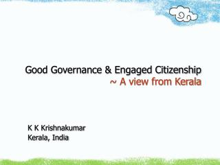 Good Governance  Engaged Citizenship    A view from Kerala