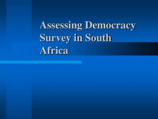 Assessing Democracy Survey in South Africa