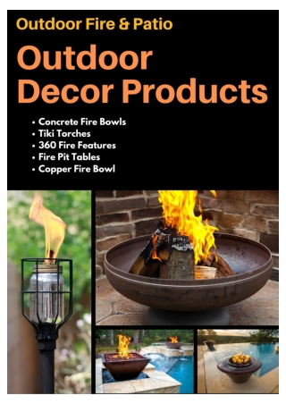 Outdoor Decor Products - Outdoor Fire & Patio