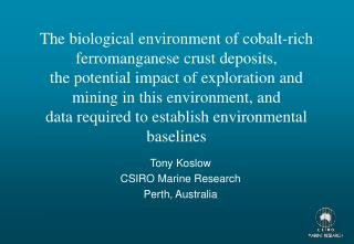 The biological environment of cobalt-rich ferromanganese crust deposits,  the potential impact of exploration and mining