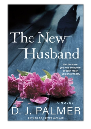 [PDF] Free Download The New Husband By D.J. Palmer