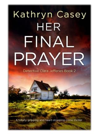 [PDF] Free Download Her Final Prayer By Kathryn Casey