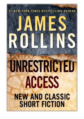 [PDF] Free Download Unrestricted Access By James Rollins