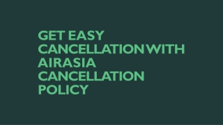 Get easy cancellation with AirAsia Cancellation Policy