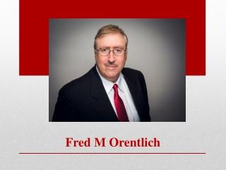 Fred M. Orentlich