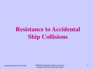 Resistance to Accidental Ship Collisions