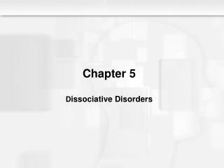 Chapter 5 D issociative Disorders
