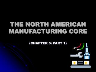 THE NORTH AMERICAN MANUFACTURING CORE