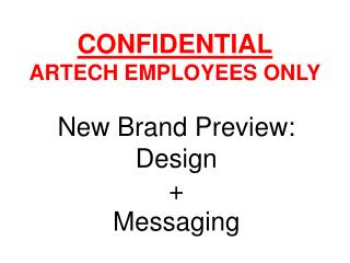 CONFIDENTIAL ARTECH EMPLOYEES ONLY