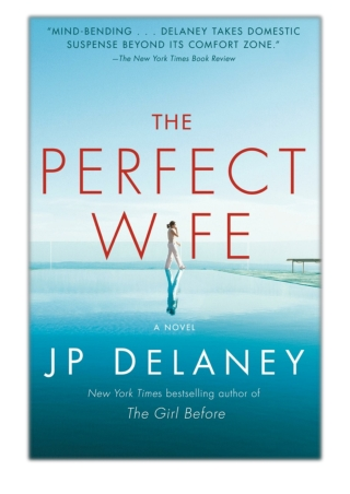 [PDF] Free Download The Perfect Wife By J.P. Delaney