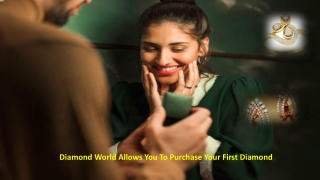 Diamond World Allows You To Purchase Your First Diamond
