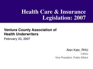 Health Care & Insurance Legislation: 2007