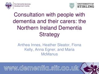 Consultation with people with dementia and their carers: the Northern Ireland Dementia Strategy