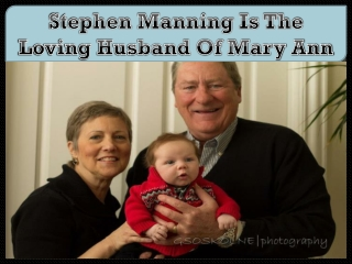 Stephen Manning Is The Loving Husband Of Mary Ann