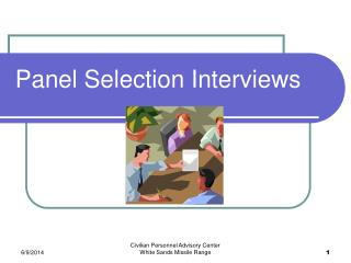 Panel Selection Interviews