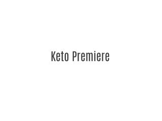Keto Premiere