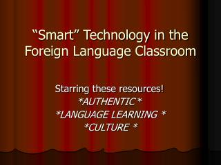 """Smart"" Technology in the Foreign Language Classroom"