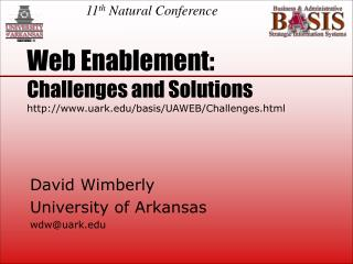Web Enablement: Challenges and Solutions http://www.uark.edu/basis/UAWEB/Challenges.html