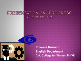 Presentation on  progress  xi- english play