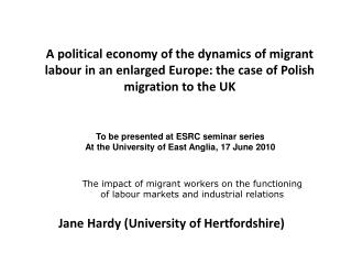 A political economy of the dynamics of migrant labour in an enlarged Europe: the case of Polish migration to the UK