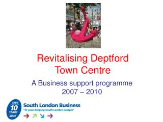 Revitalising Deptford  Town Centre