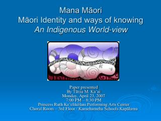 Mana Māori Māori Identity and ways of knowing An Indigenous World-view