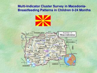 Multi-Indicator Cluster Survey in Macedonia- Breastfeeding Patterns in Children 0-24 Months