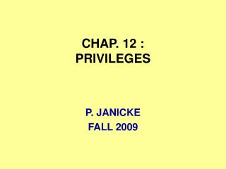 CHAP. 12 : PRIVILEGES