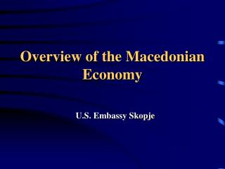 Overview of the Macedonian Economy