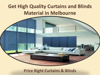Get High Quality Curtains and Blinds Material in Melbourne - Price Right Curtains & Blinds