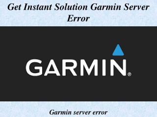 Get Instant Solution Garmin server error