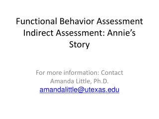 Functional Behavior Assessment Indirect Assessment: Annie s Story