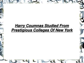 Harry Coumnas??Studied From Prestigious Colleges Of New York