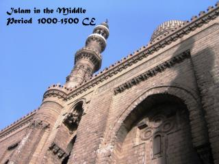 Islam in the Middle Period  1000-1500 CE
