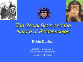 The Social Brain and the Nature of Relationships
