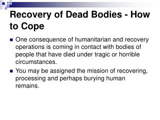 Recovery of Dead Bodies - How to Cope